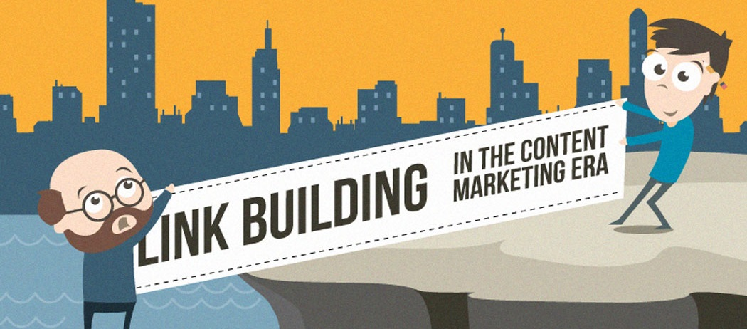 Link Building in the Content Marketing Era