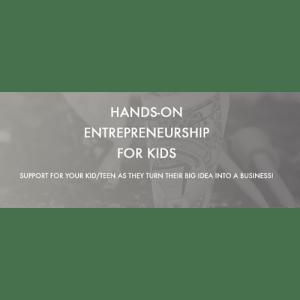 Hands-on Entrepreneurship for Kids
