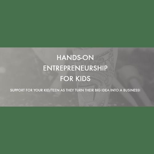 Hands-on Entrepreneurship forKids