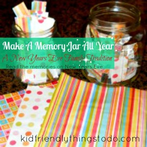 Fill a memory jar all year long and pass it around the table on New Years Eve