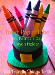 St. Patrick's Day Crayon Holder toilet paper tube craft