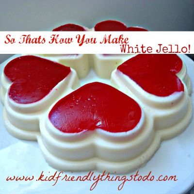 So that's how you make white jello!