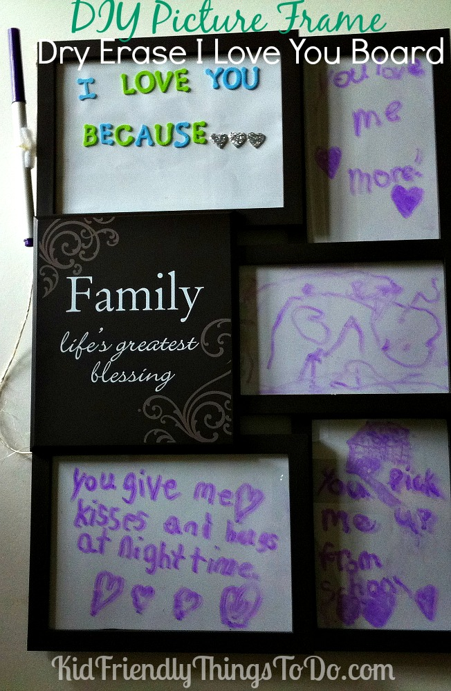 "DIY Dry Erase ""I Love You Because"" Board - Great for Father's Day, Mother's Day, Going away present, or grandparent gift from the kids!"