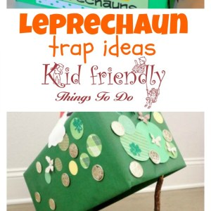 Several leprechaun trap ideas for kids on St. Patrick's Day - www.kidfriendlythingstodo.com