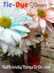 DIY Tie Dye Flowers! What a cool project, and beautiful flowers to display!