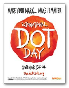 International Dot Day is Nearly Here! September 2015!