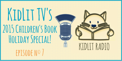 KidLit Podcast: 2015 Holiday Children's Book Special