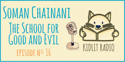 KidLit Podcast: Soman Chainani