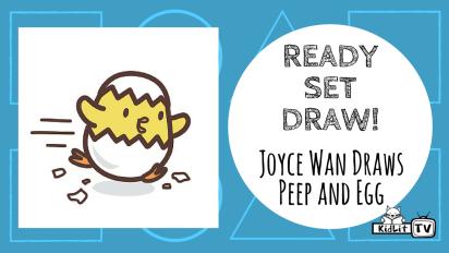 Ready Set Draw! | Joyce Wan Draws Peep and Egg