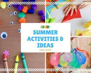 Summer activities & Ideas for kids