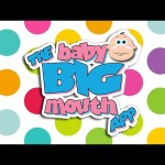 The Baby Big Mouth APP!