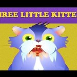 Three Little Kittens Nursery Rhyme – Cartoon Animation For Children