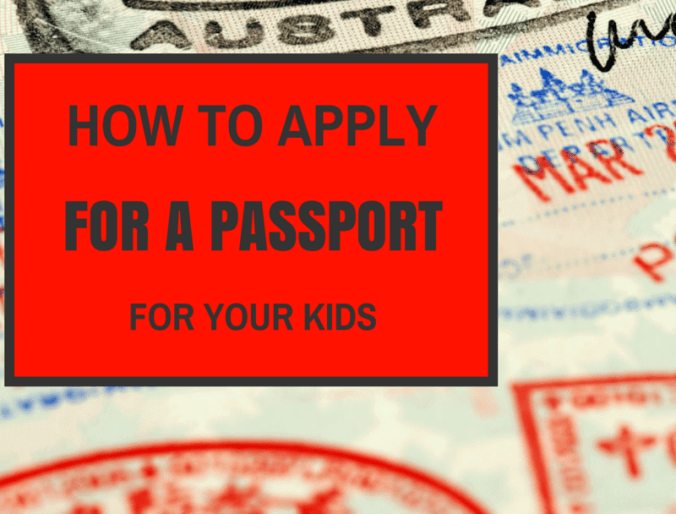 How to Apply for a Passport for Your Kids