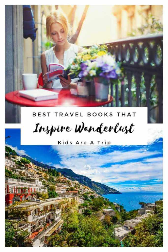 Travel Books to Fuel Wanderlust-Kids Are A Trip