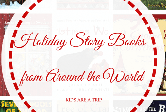Holiday Story Books From Around the World-Kids Are A Trip