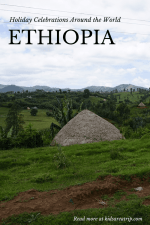 Christmas in Ethiopia – Holiday Celebrations Around the World