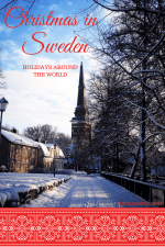 Christmas in Sweden: Holiday Celebrations Around the World