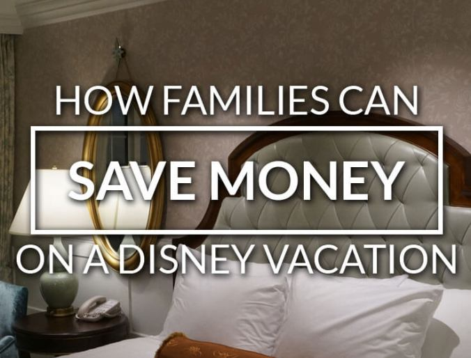 How Families Can Save Money on a Walt Disney World Vacation