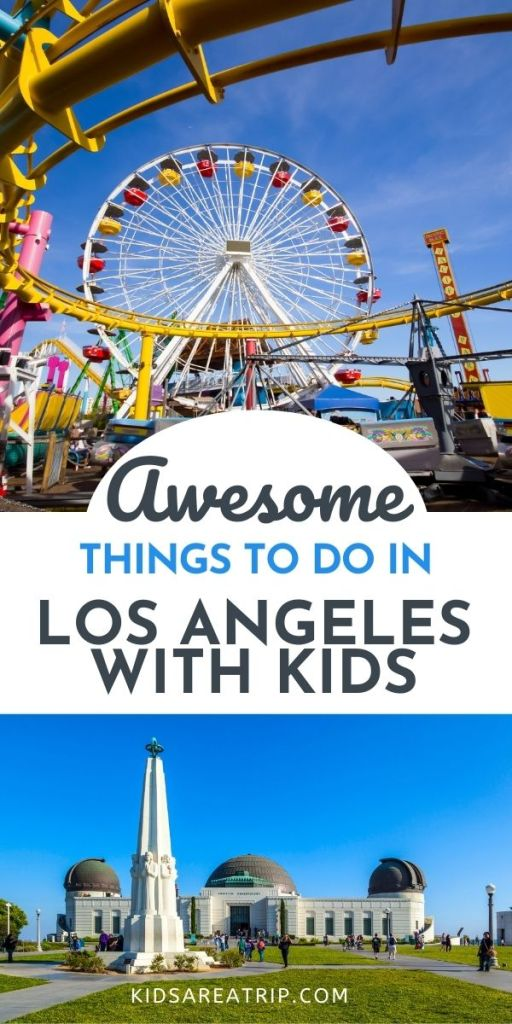 Awesome Things to do in Los Angeles with Kids