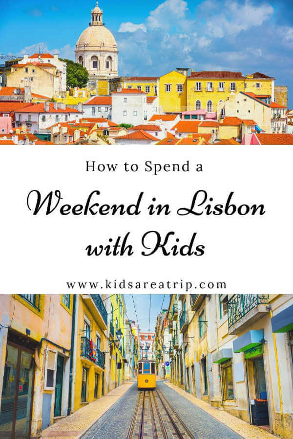 How to Spend a Weekend in Lisbon with Kids-Kids Are A Trip