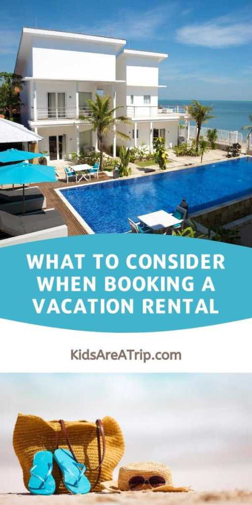 What to Consider When Booking a Vacation Rental-Kids Are A Trip