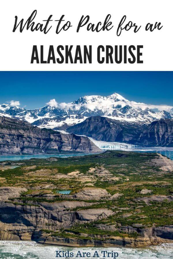 Thinking about what to pack for an Alaskan cruise can be overwhelming. We've come up with the must haves for your Alaska packing list. - Kids Are A Trip