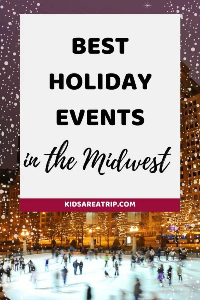 Where to Celebrate the Holidays in the Midwest-Kids Are a Trip
