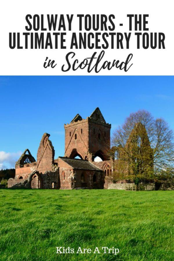 If you want to discover your roots in Scotland, we highly recommend Solway Tours. We found their tour in Scotland to be perfect for ancestry travel. - Kids Are A Trip