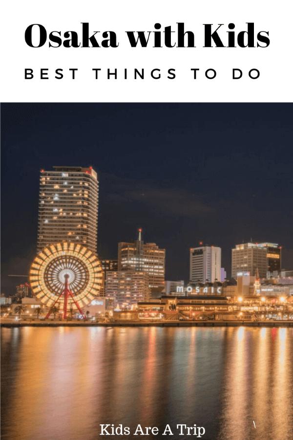 Osaka with kids-Kids Are A Trip