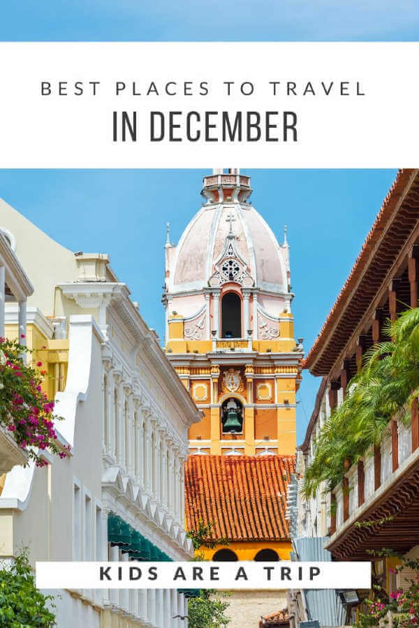 Best Places for December Travel-Kids Are A Trip