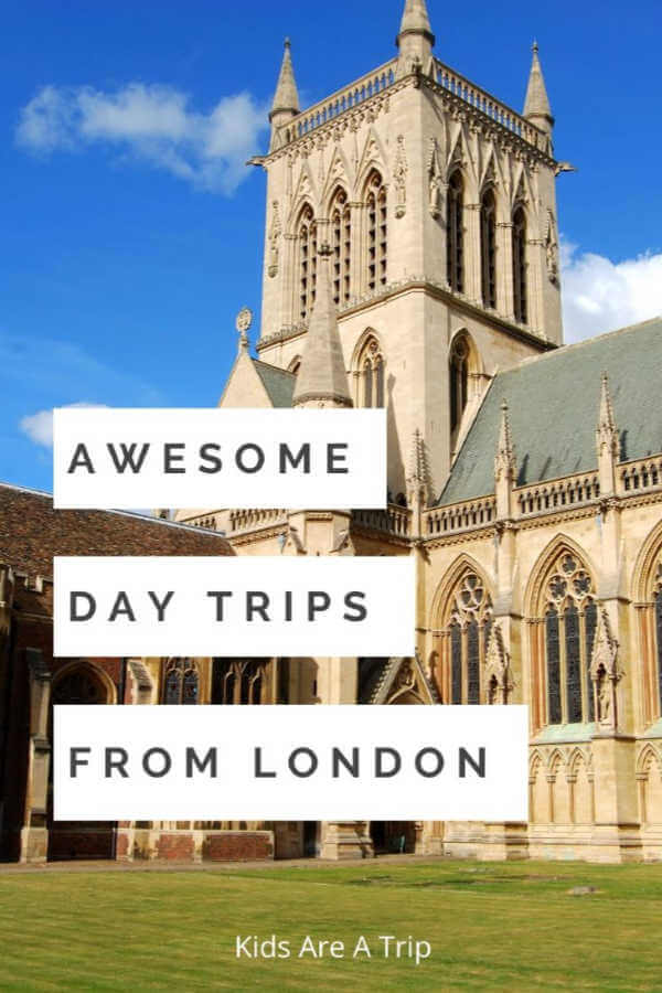 Day Trips from London-Kids Are A Trip
