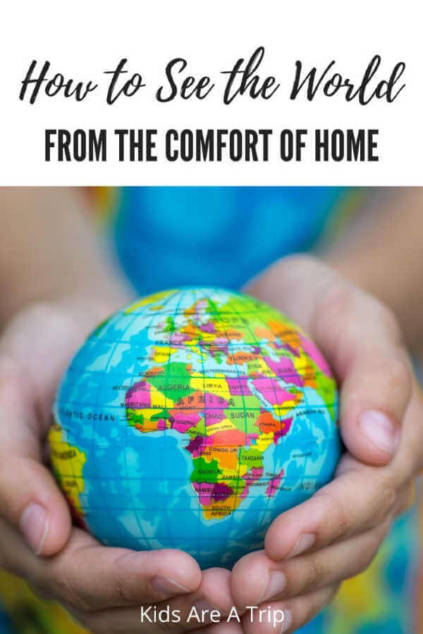 How to Teach Kids About the World from Home-Kids Are A Trip