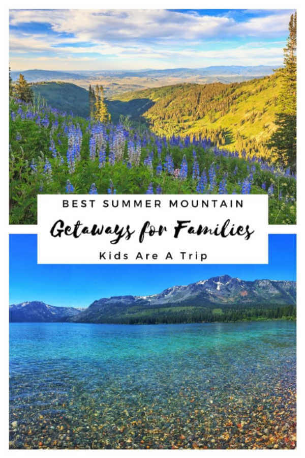 Best Summer Mountain Vacations for Families-Kids Are A Trip