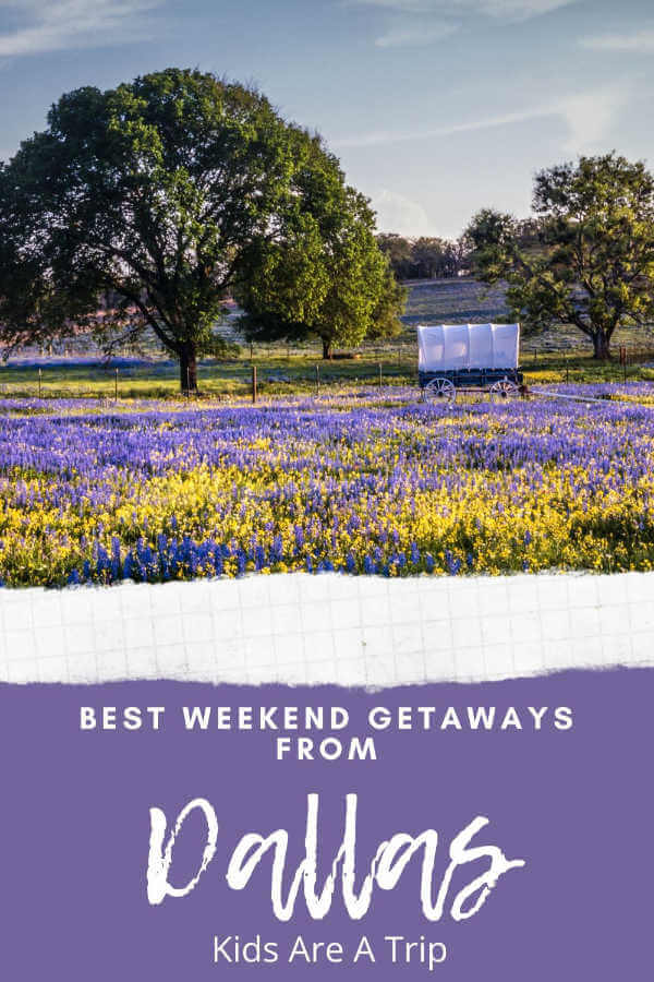 Best Weekend Road Trips from Dallas-Kids Are A Trip