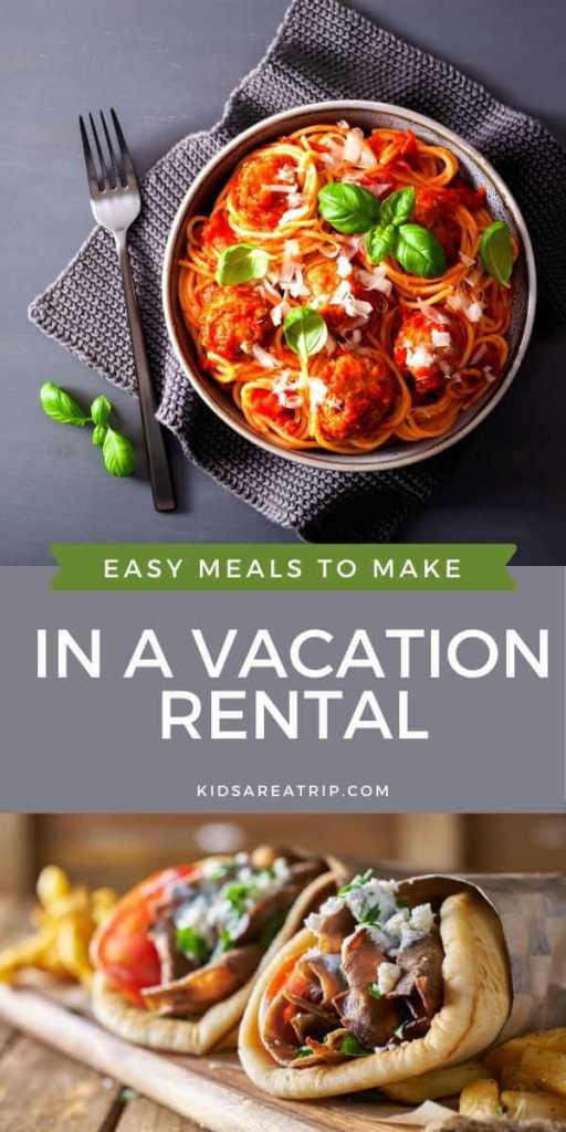 Easy Meals to Cook in a Vacation Rental-Kids Are A Trip
