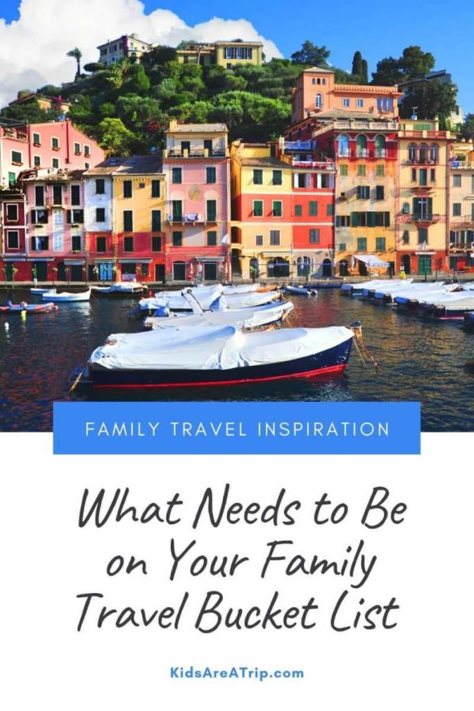 What Needs to Be on Your Family Travel Bucket List