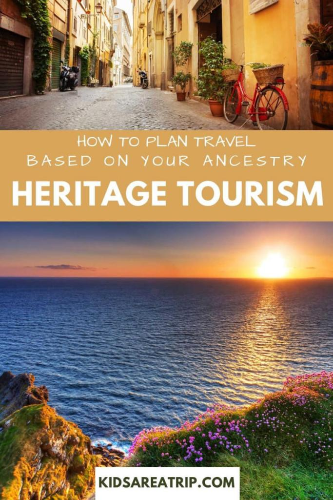 How to Plan Travel Based on Your Ancestry-Kids Are A Trip