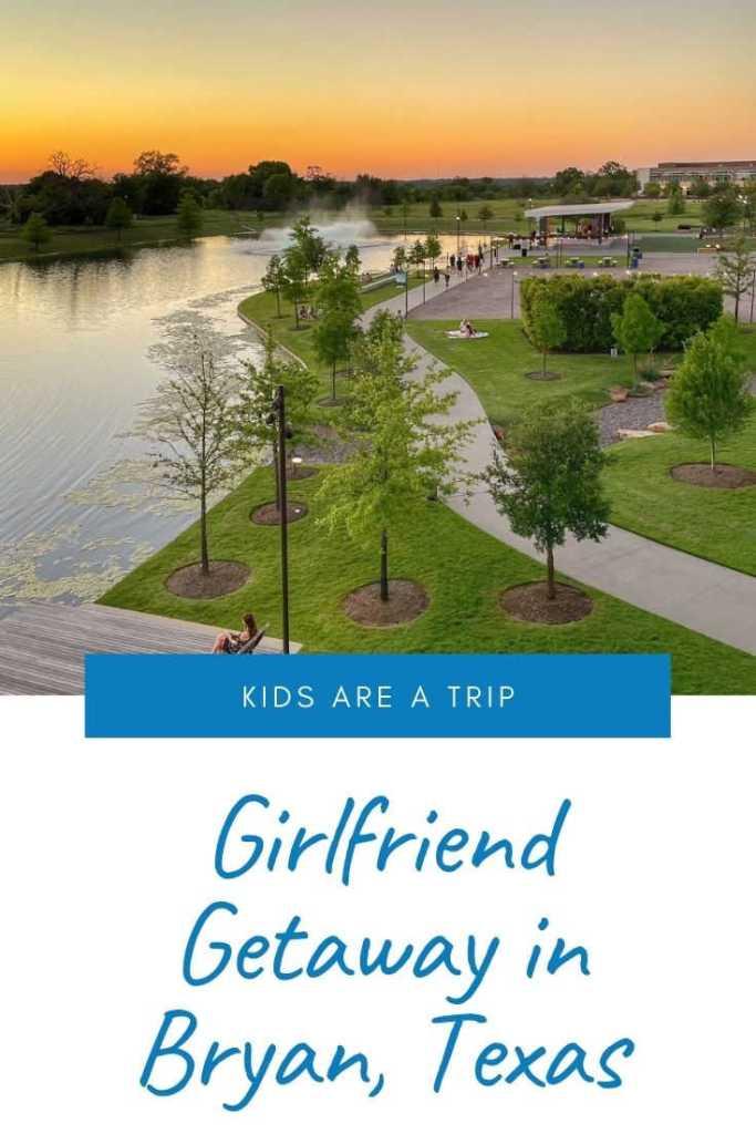 Bryan Texas weekend girls getaway