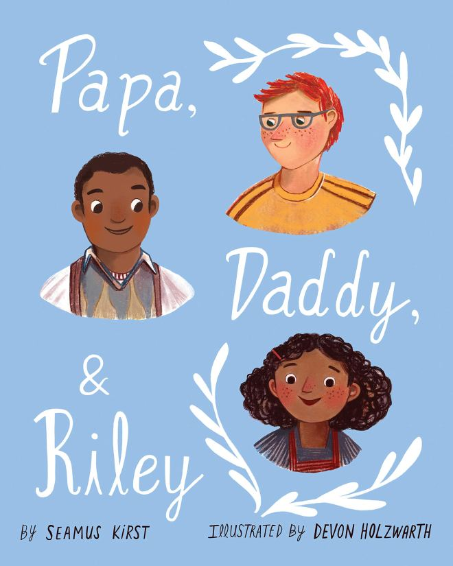 Papa, Daddy, and Riley | Kids' BookBuzz