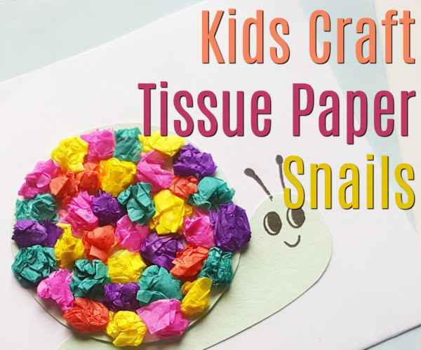 Kids Craft – Tissue Paper Snail