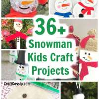 36 Snowman Christmas Craft Projects For Kids