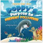 """Alt=""""poppy's purpose to prevent pollution by melissa kay moore"""""""
