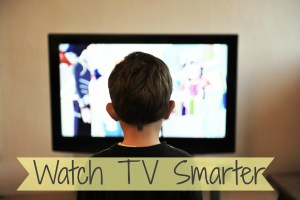 Watch TV Smarter