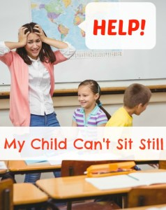 Help! My Child Can't Sit Still!