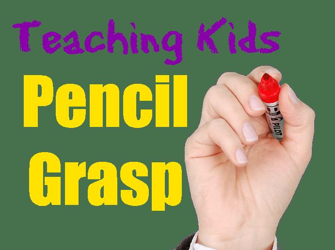 Teaching Kids Pencil Grasp