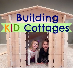 Building Kid Cottages