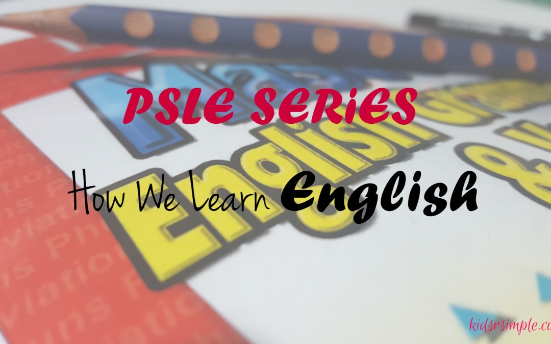 PSLE Series – How We Learn English