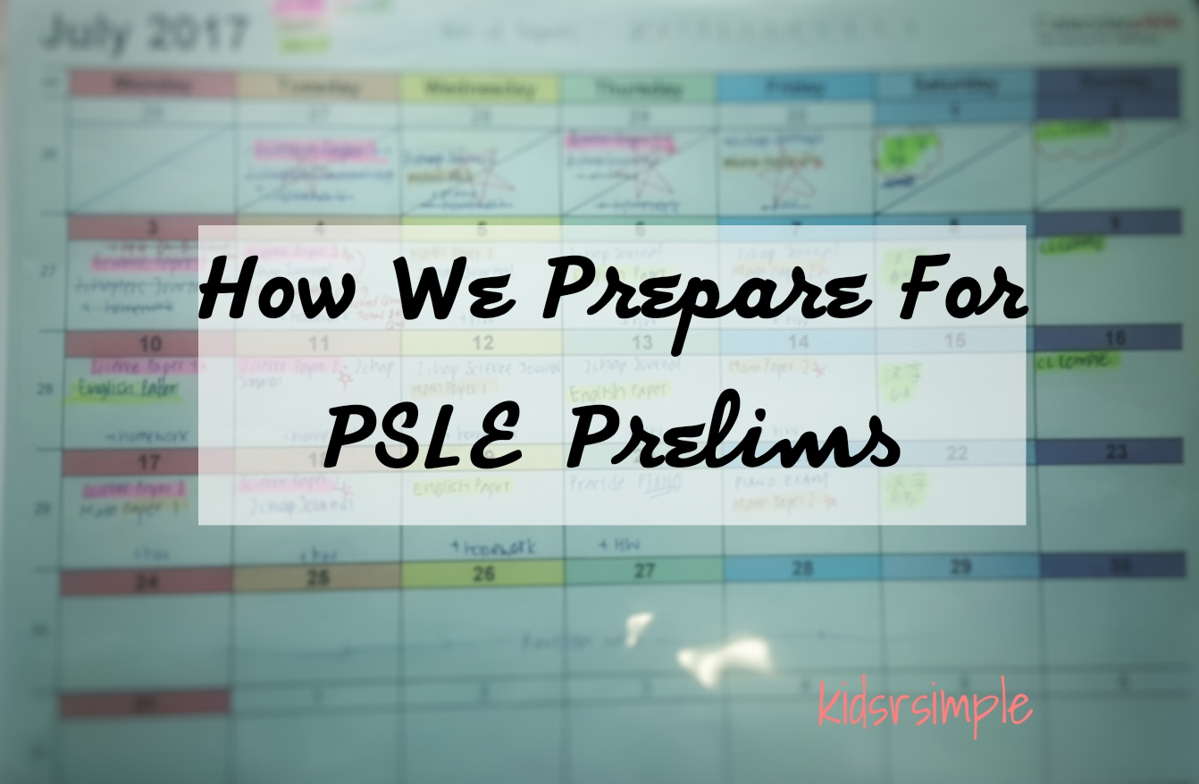 How We Prepare For PSLE Prelims - Kids \'R\' Simple
