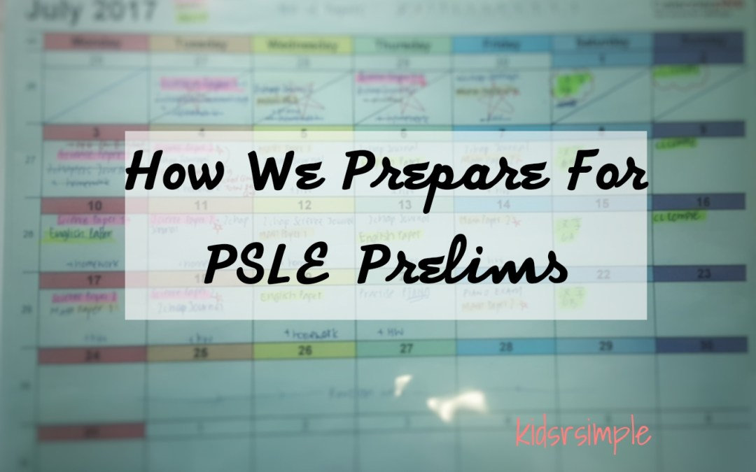 How We Prepare For PSLE Prelims