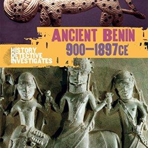 Benin-900-1897-CE-History-Detective-Investigates-0